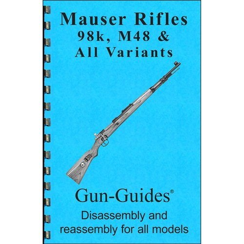 Mauser 98k & M48 Assembly And Disassembly Guide