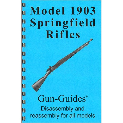 Model 1903 Springfield Rifles Assembly & Disassembly Guide